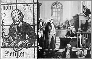 """Andrew Hamilton told the jury in the trial of John Peter Zenger, """"The question before the Court and you, Gentlemen of the jury, is .... may in its consequence affect every free man that lives under a British government on the main of America. It is the best cause. It is the cause of liberty. And I make no doubt but your upright conduct this day will not only entitle you to the love and esteem of your fellow citizens, but every man who prefers freedom to a life of slavery will bless and honor you as men who have baffled the attempt of tyranny, and by an impartial and uncorrupt verdict have laid a noble foundation for securing to ourselves, our posterity, and our neighbors, that to which nature and the laws of our country have given us a right to liberty of both exposing and opposing arbitrary power (in these parts of the world at least) by speaking and writing truth."""" The jury deliberated for a short time before returning with a """"Not guilty."""" Shouts of joy rang from the crowd of spectators. Judge Delancey unsuccessfully demanded order, even threatening spectators with arrest and imprisonment, but he hastily left the courtroom to the cheering crowd. Although the Zenger trial did not establish new law with respect to seditious libel, it gave birth to a free and open press in America and within a half-century members of the First Congress debated the proposed Bill of Rights."""