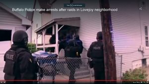 No knock, paramilitary raids on poor Buffalo people's homes often yield nothing at all, or in many instances a minute quantity of marijuana - a plant which is legal in civilized places like California and Colorado.